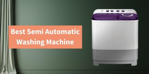 9 Best Semi Automatic Washing Machine in India