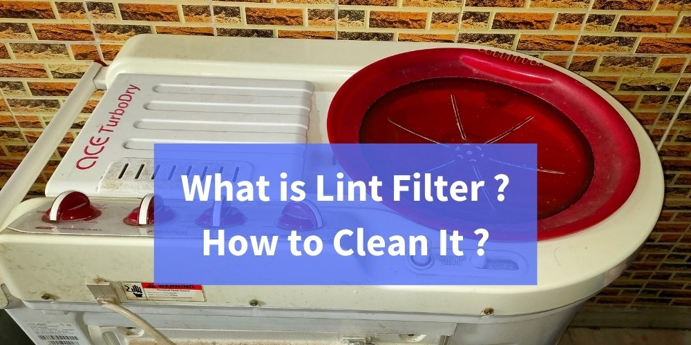 what is lint filter and how to clean it