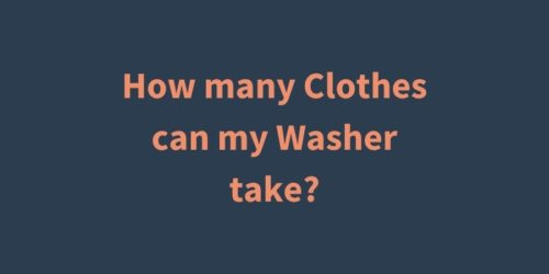 How many clothes can be washed in my Washing Machine