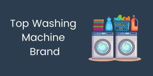 9 Best Washing Machine Brands in India 2021