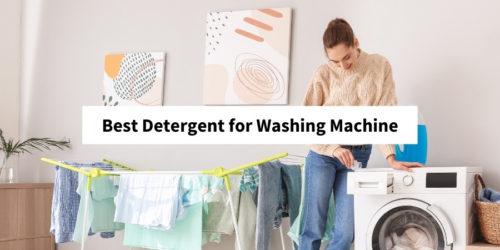10 Best Detergent for Washing Machine in India